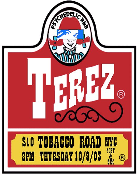 Classic Terez poster from 10-9-2003 Tobacco Road gig.