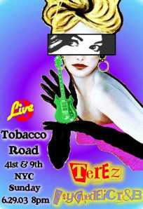 Poster for the Terez gig at Tobacco Road, New York